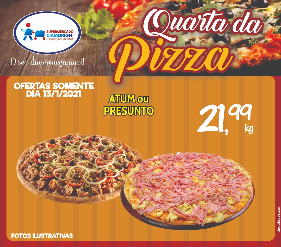 Quarta de Pizza e Hortifrúti em promoção no Ciamdrighi