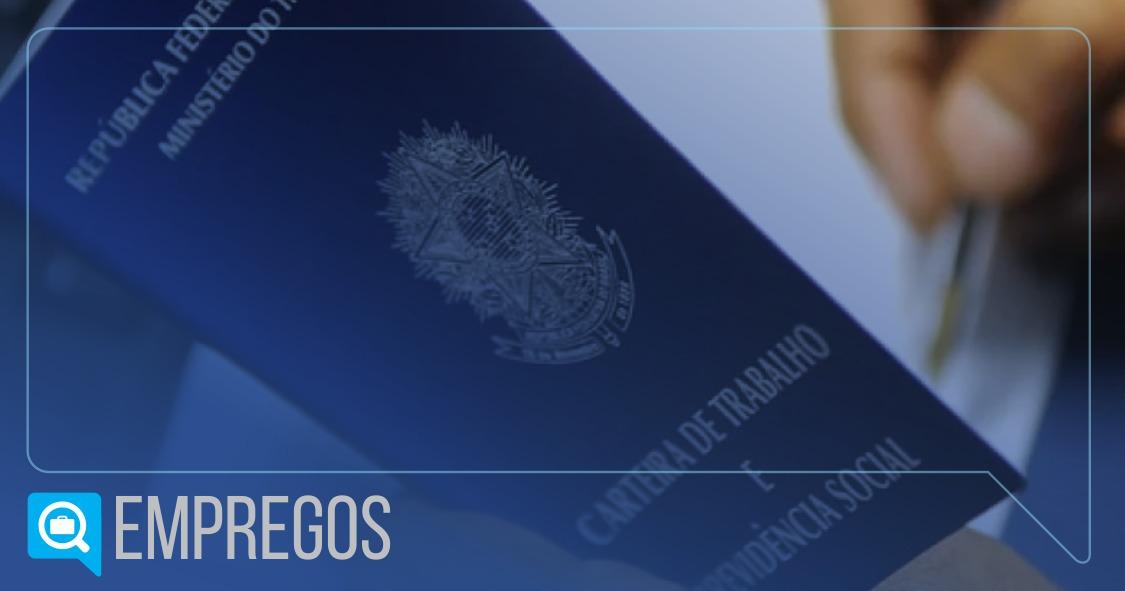 Empresas oferecem mais de 100 vagas em todo o Brasil