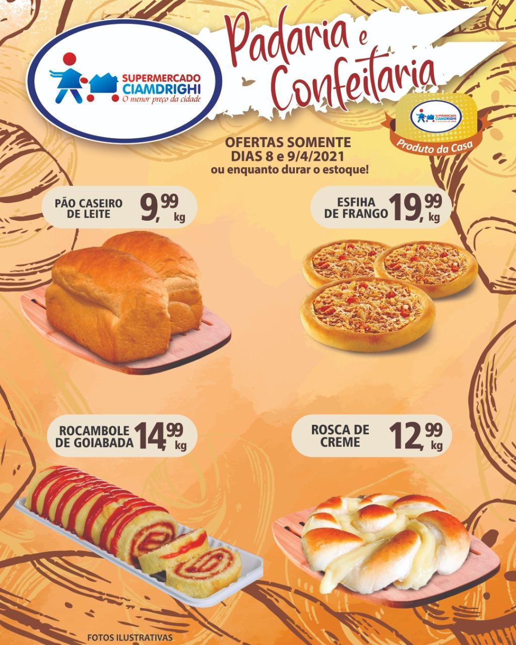Ciamdrighi tem pão de leite, rosca de creme, rocambole de goiaba e esfiha de frango em promoção