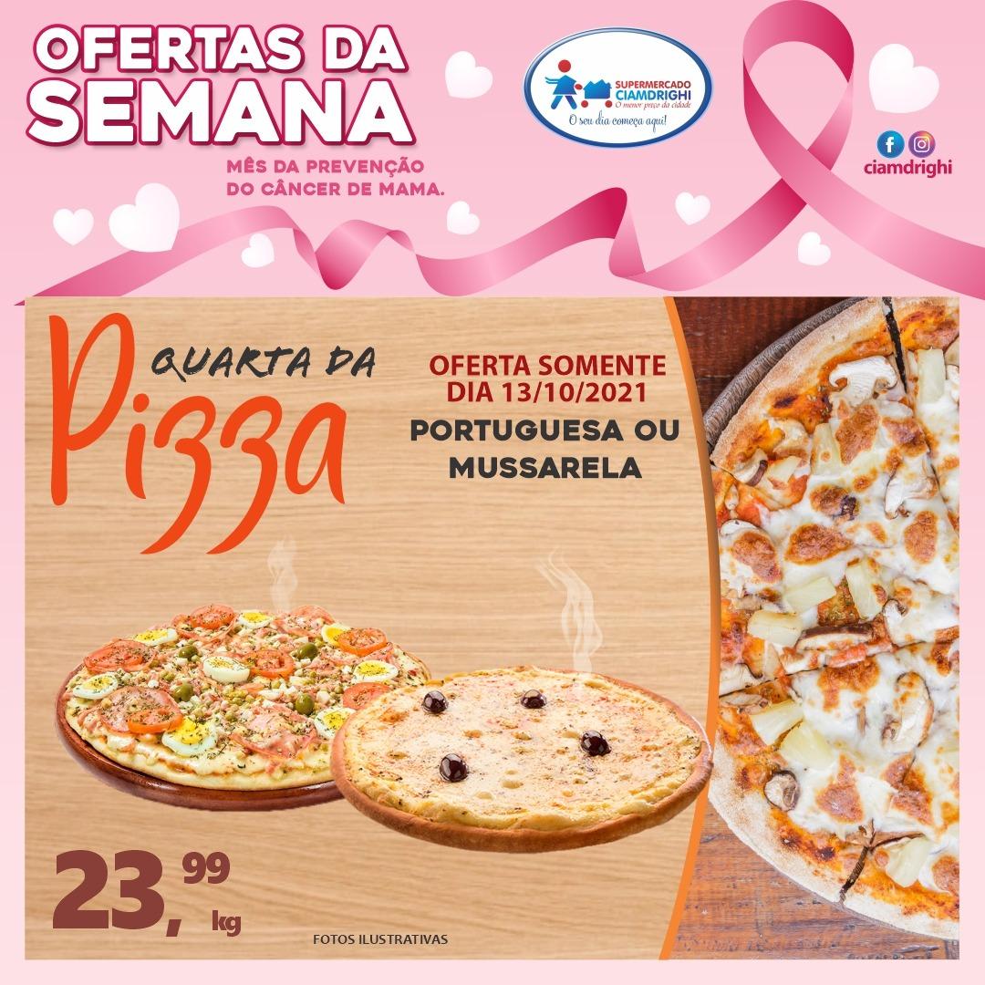 Ciamdrighi tem ofertas em pizzas, hortifrúti e mais 30 opções, nesta quarta-feira