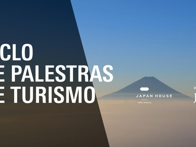 Japan House São Paulo promove Ciclo De Palestras Sobre Turismo